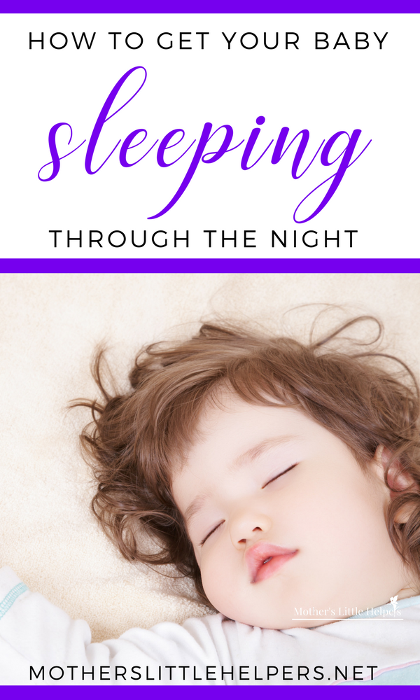 HOW TO HELP BABY SLEEP THROUGH THE NIGHT – Has sleep deprivation become your reality? Are you asking yourself when do babies start sleeping through the night? If you're looking for ideas on how to get baby to sleep all night, here are some tips to help baby sleep. Motherslittlehelpers.net #babysleep #sleepingtips #sleepforparents