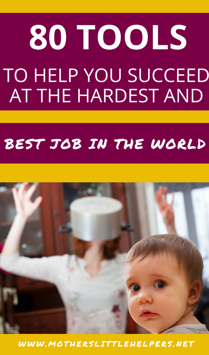 """Do you sometimes ask yourself """"why is this parenting gig so darn hard?"""" Get these 80 Tools to Help You Succeed at the Hardest and Best Job in the World. 