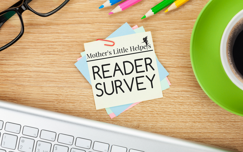 Take the Mother's Little Helpers Reader Survey