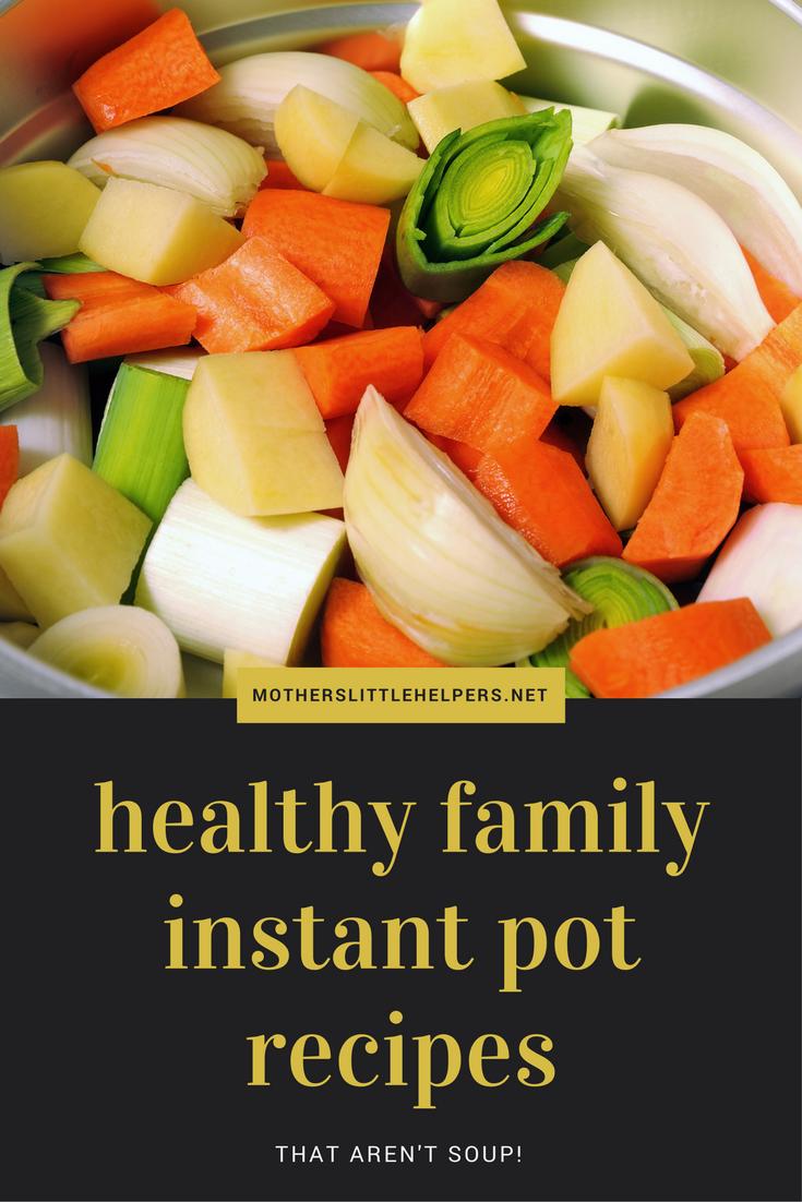 Healthy family instant pot dinner recipes - Ultimate List of Instant Pot dinner recipes and Ideas – that aren't soup. #InstantPot #InstantPotRecipes