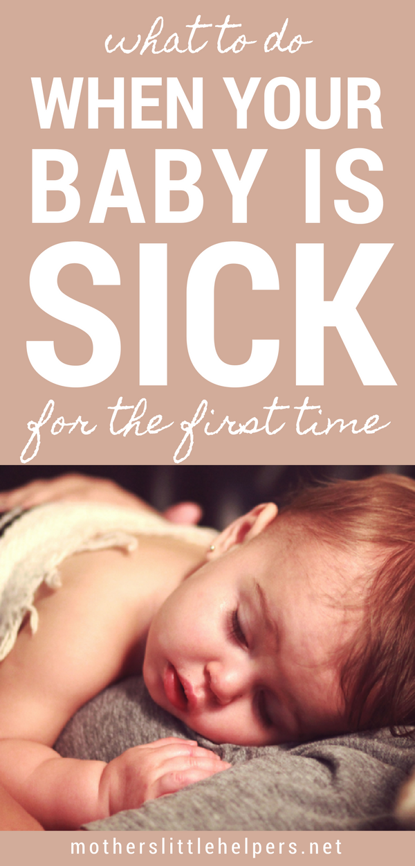 WHAT TO DO WHEN YOUR BABY IS SICK - Is your baby sick for the first time? These tips and remedies will help you know how to know when your baby is sick and tell you how to make a baby feel better when sick. | Home Remedies | Baby with Fever | Natural Remedies | Parenting | Stuff Nose | Parenting Tips & Tricks | Congested Baby | motherslittlehelpers.net #sickbaby #babywithfever #babycare #parentingtips